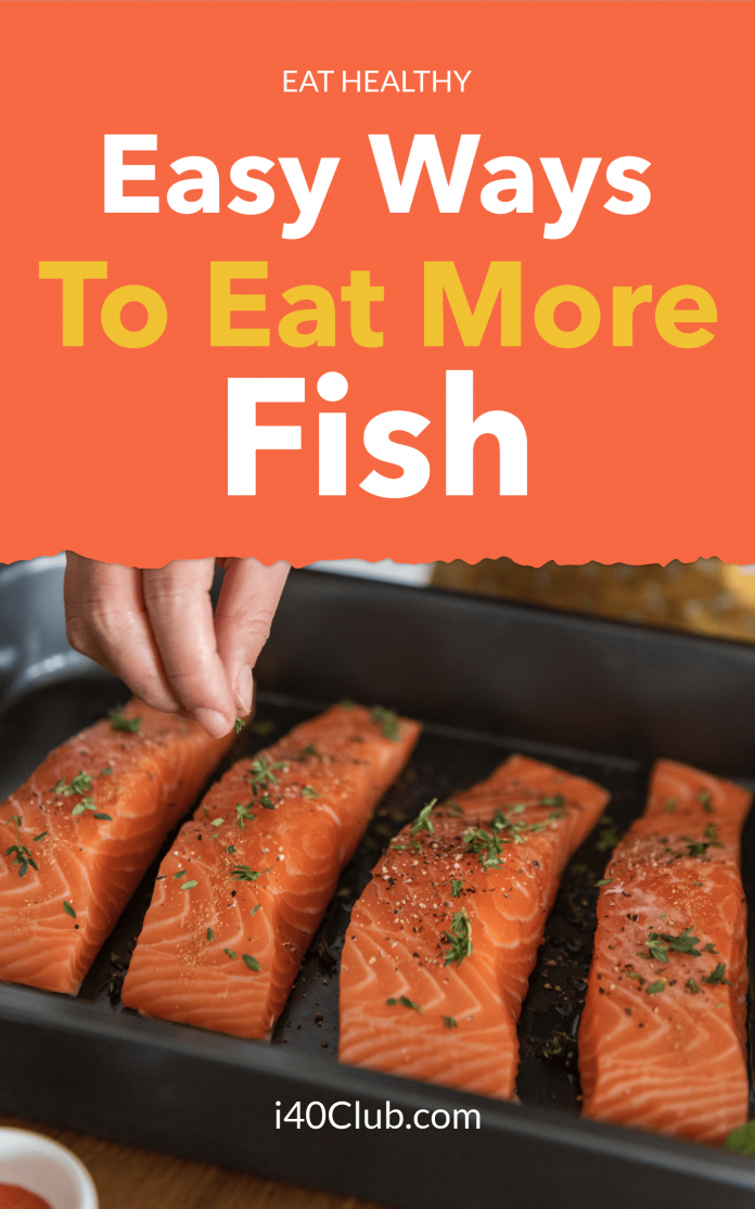 Easy Ways to Eat More Fish