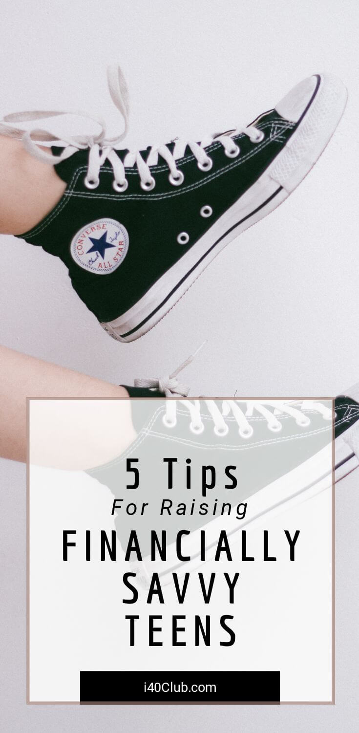 5 Tips for Raising Financially Savvy Teenagers