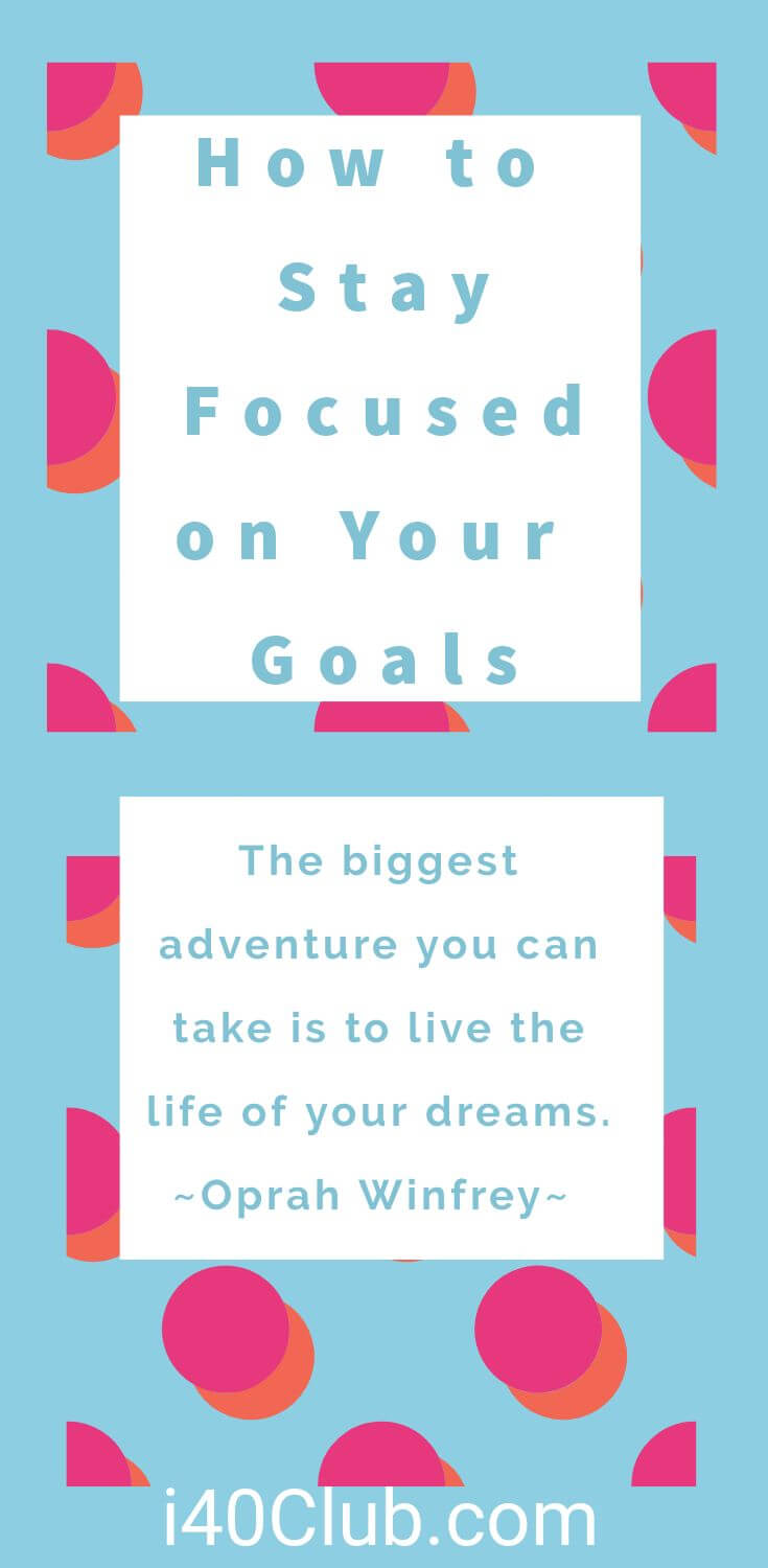 How to Focus on Your Goals and Achieve More