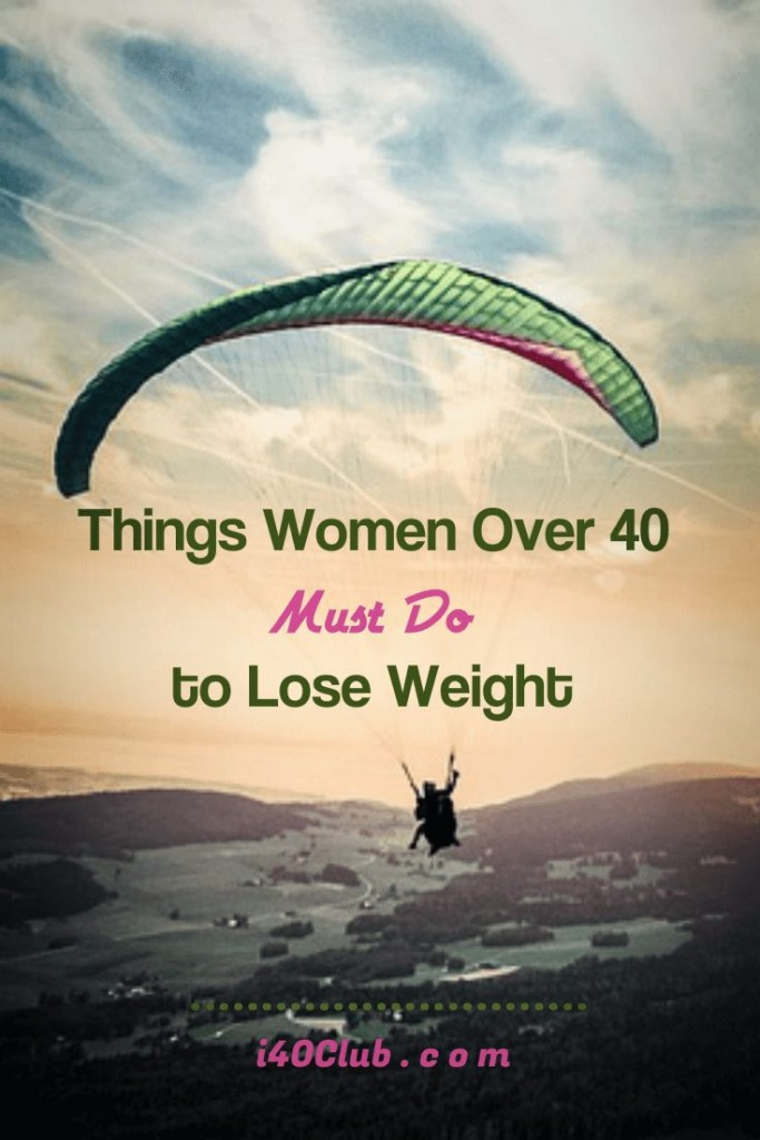 Things Women Over 40 Must Do to Lose Weight