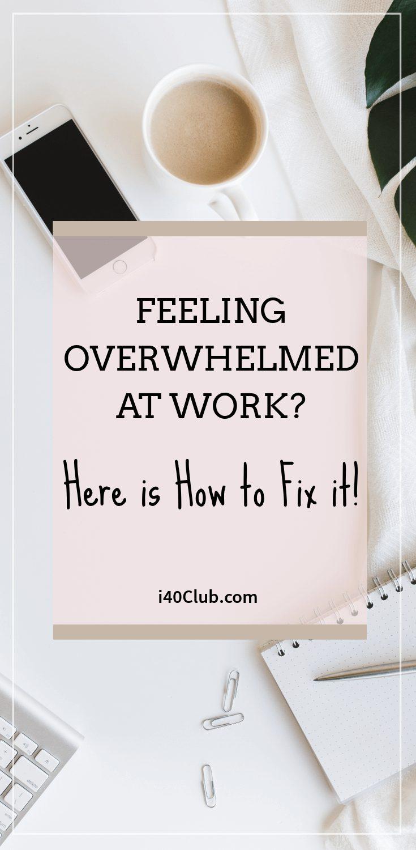 Feeling Overwhelmed at Work? Do This