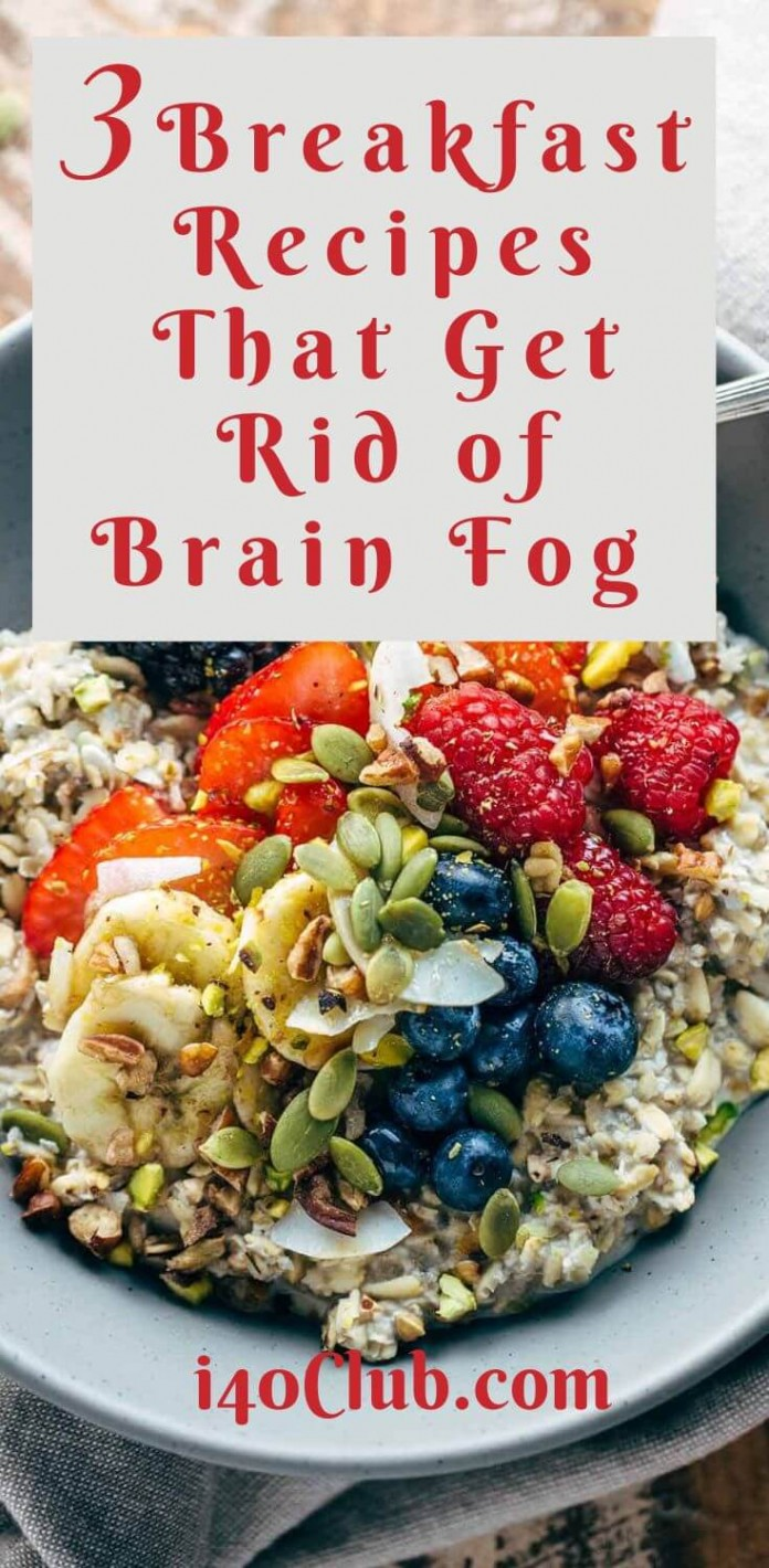 3 Breakfast Recipes That Get Rid of Brain Fog