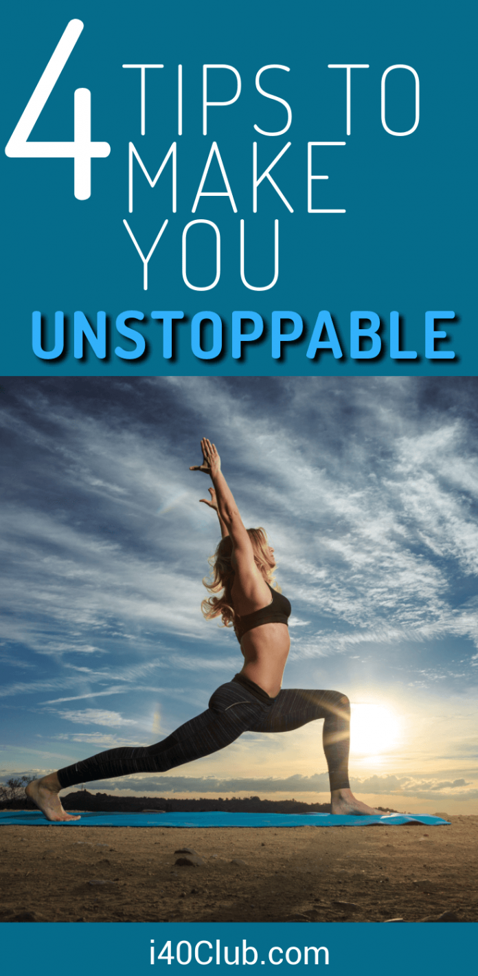 4 Tips To Make You Unstoppable
