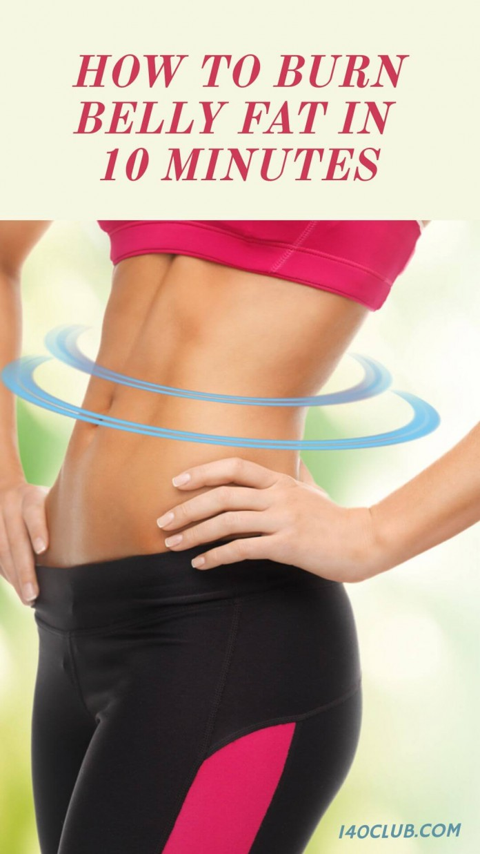 How to Burn Belly Fat in Under 10 Minutes