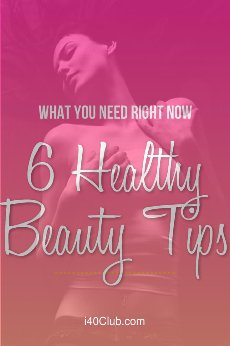 6 Healthy Beauty Tips You Need To Try Right Now