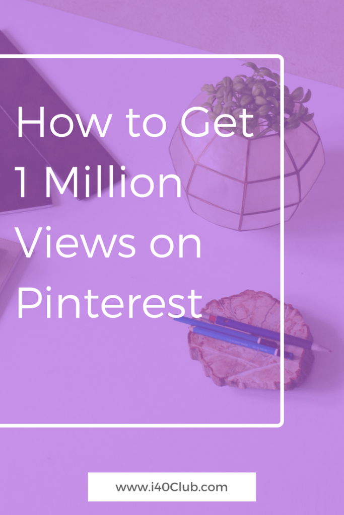 Pinterest Strategies for 1 Million Views