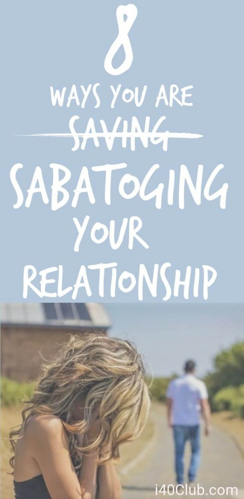 8 Ways You Are Sabotaging Your Relationship