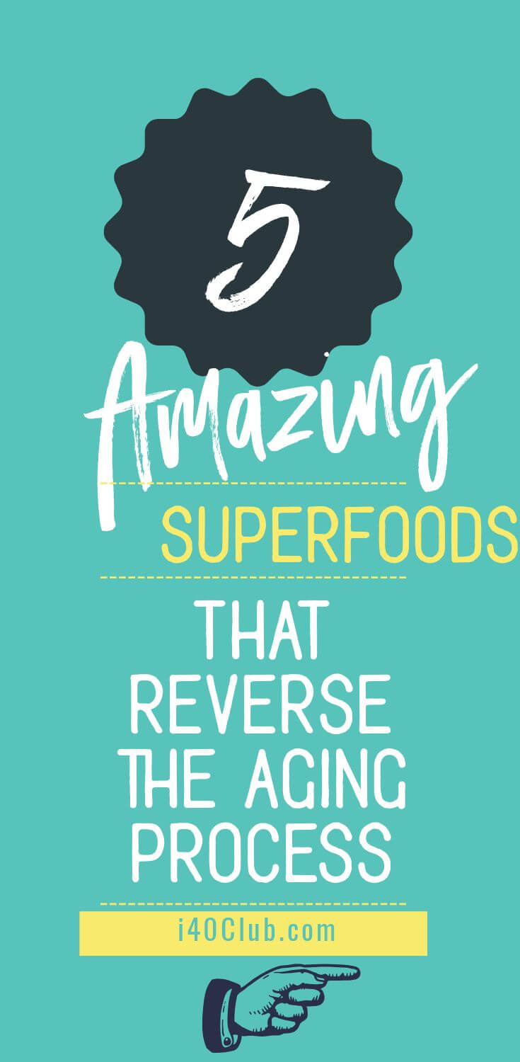 Anti-Aging Tips: Top 5 Anti-Aging Superfoods That Reverse the Aging Process
