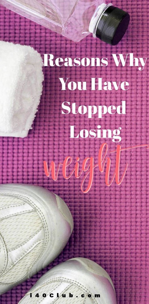 Reasons Why You Have Stopped Losing Weight