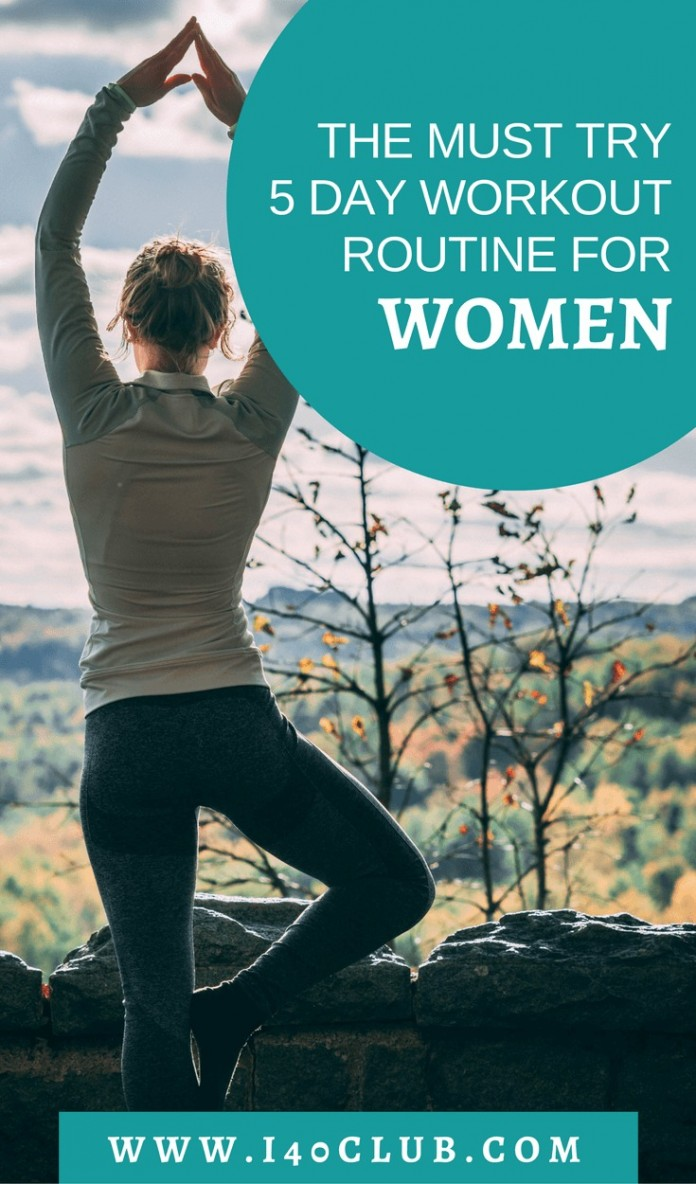 The Must Try 5 Day Workout Routine for Women