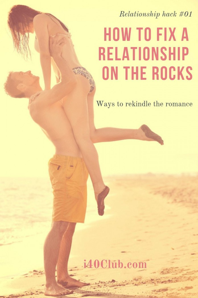 How to Fix a Relationship on the Rocks