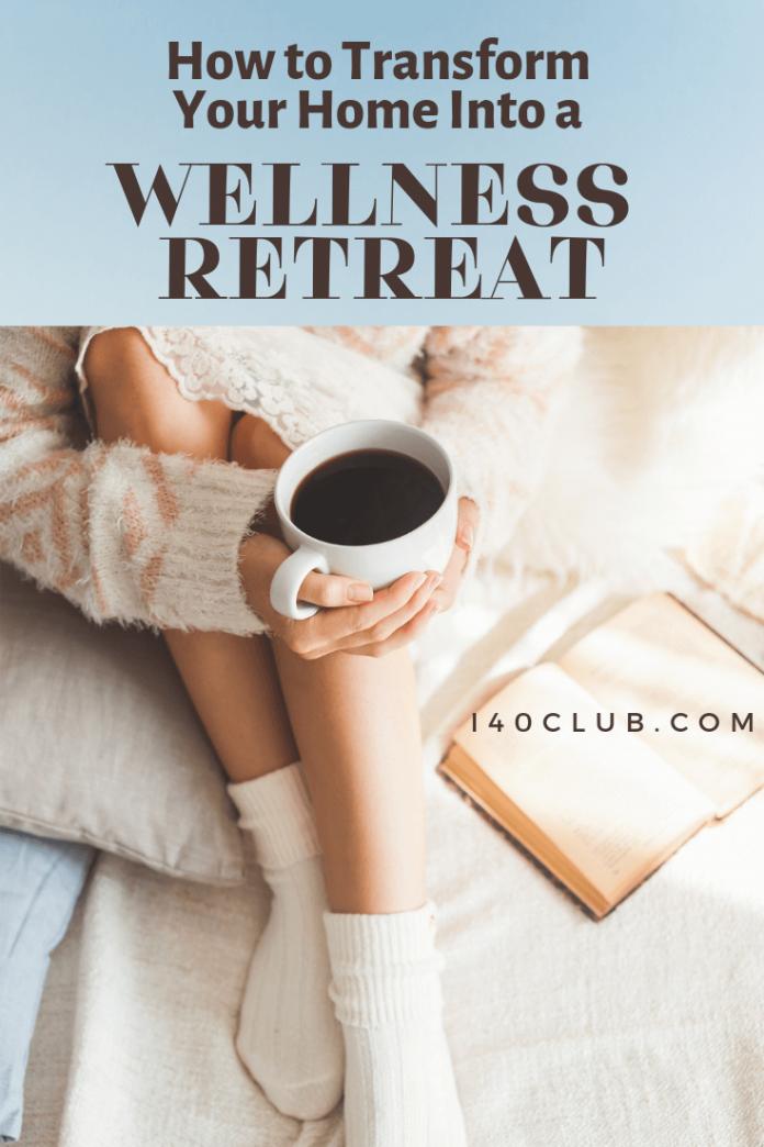 How to Transform Your Home Into a Wellness Retreat