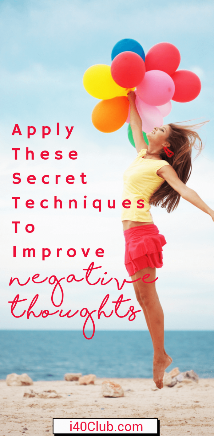 Apply These Secret Techniques To Improve Negative Thoughts
