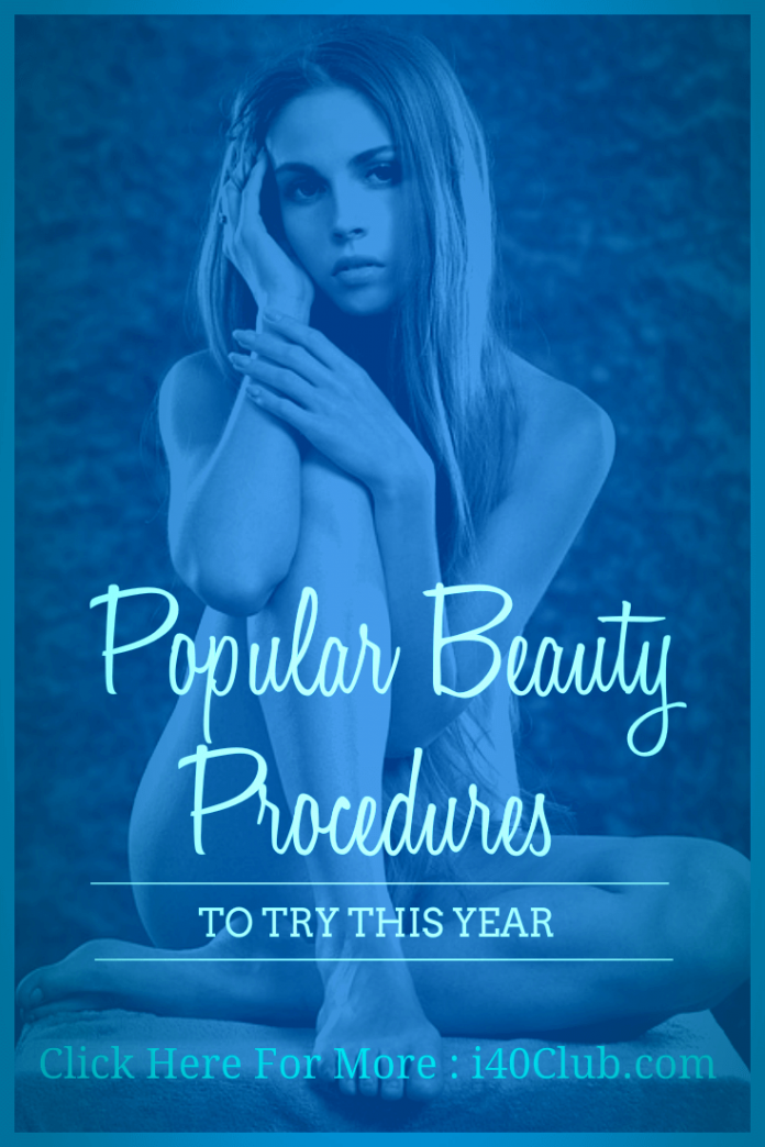 Popular Beauty Procedures to Try This Year