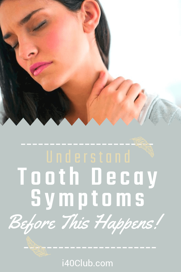 Understand Tooth Decay Symptoms Before This Happens