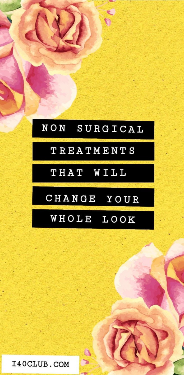 Non Surgical Treatments That Will Change Your Whole Look