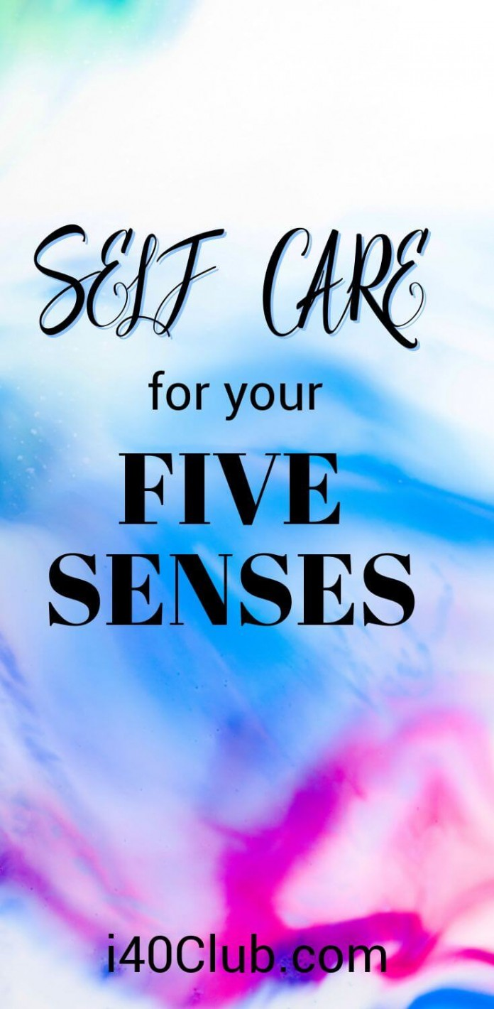 Self Care for Your Five Senses