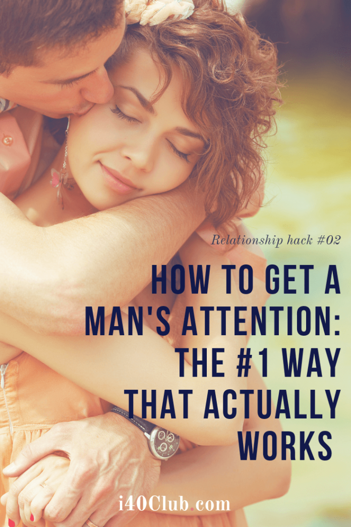 How To Get a Man's Attention