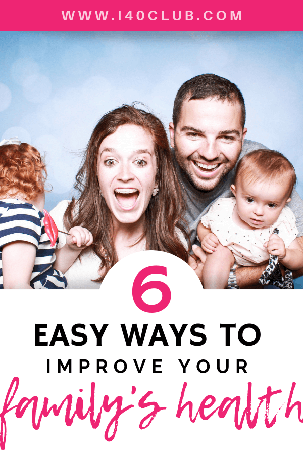 6 Easy Ways to Improve Your Family's Health