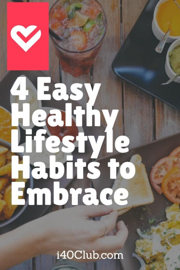 4 Easy Healthy Lifestyle Habits to Embrace