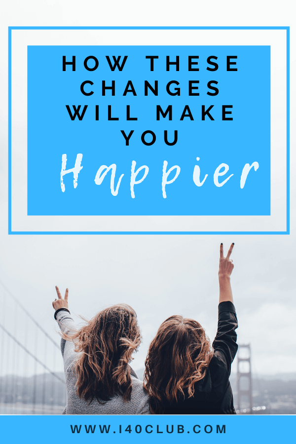 How These Lifestyle Changes Make You Happier
