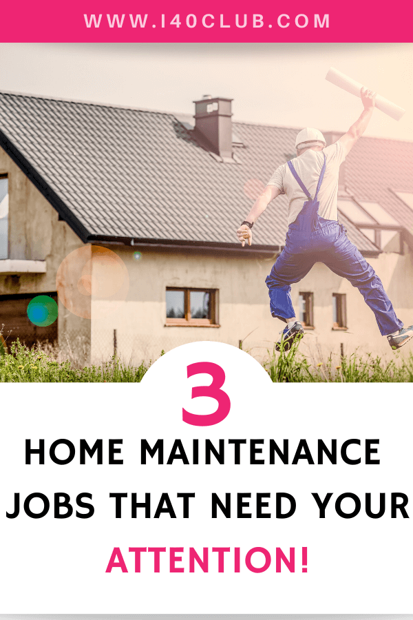 3 Home Maintenance Jobs That Need Your Attention
