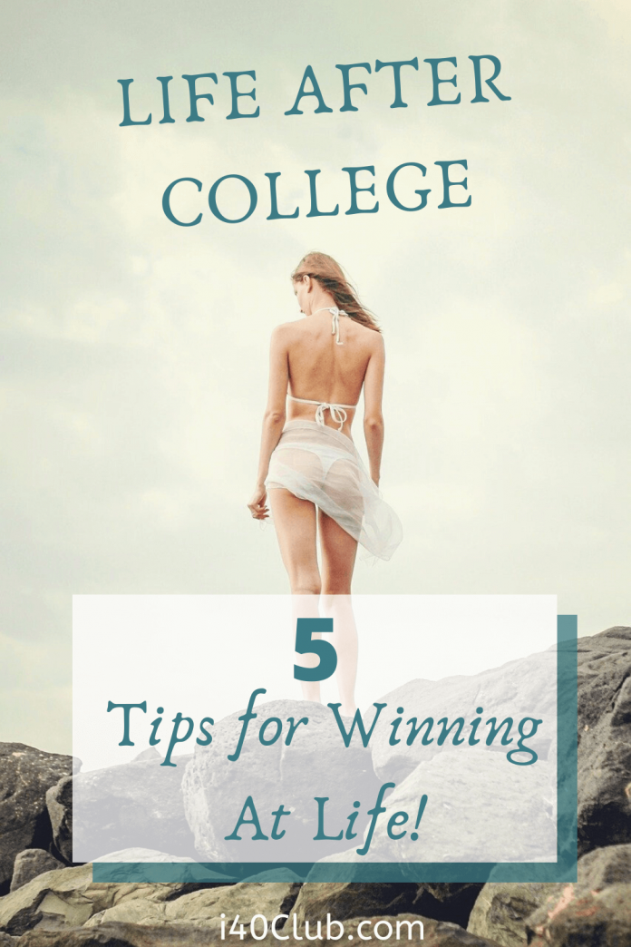 Life After College 5 Tips for Winning at Life