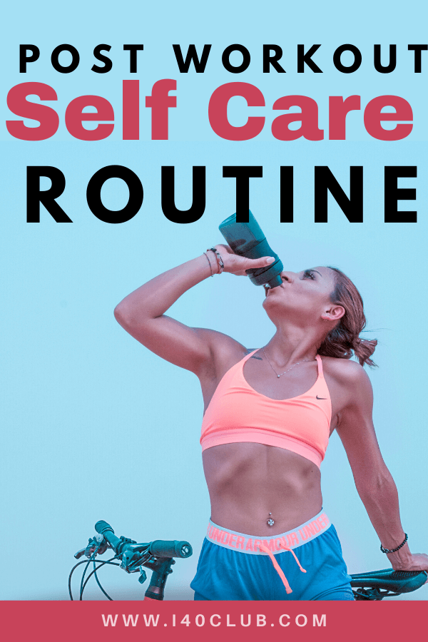 Post Workout Self Care Routine