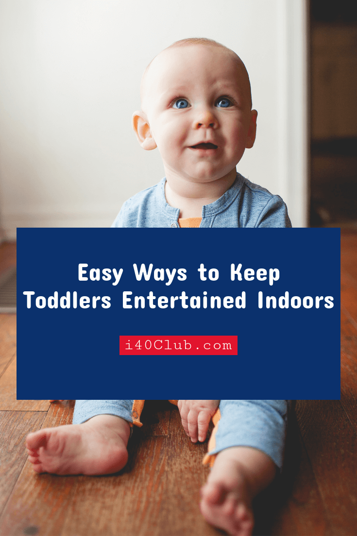 Easy Ways to Keep Toddlers Entertained Indoors