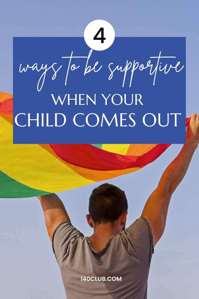 4 Ways to be Supportive When Your Child Comes Out